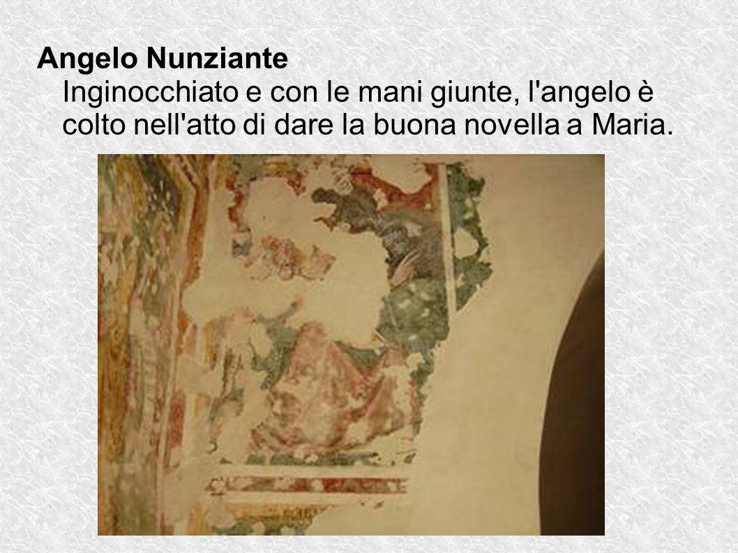 Angelo Nunziante Inginocchiato e con le mani giunte, l'angelo è colto nell'atto di dare la buona novella a Maria.
