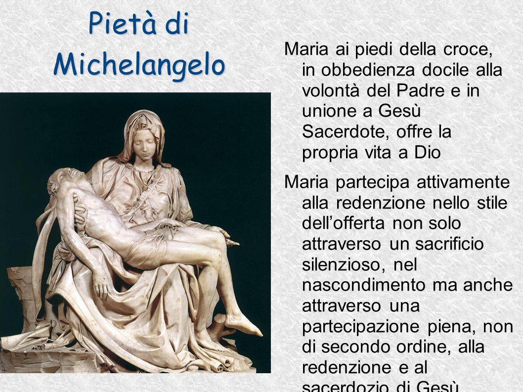 Pietà di Michelangelo Maria ai piedi della croce, in obbedienza docile alla volontà del Padre e in unione a Gesù Sacerdote, offre la propria vita a Di