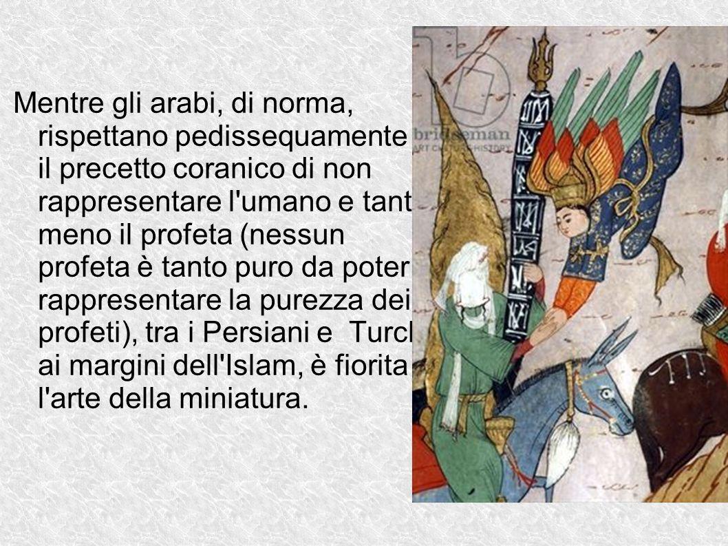 Mentre gli arabi, di norma, rispettano pedissequamente il precetto coranico di non rappresentare l'umano e tanto meno il profeta (nessun profeta è tan
