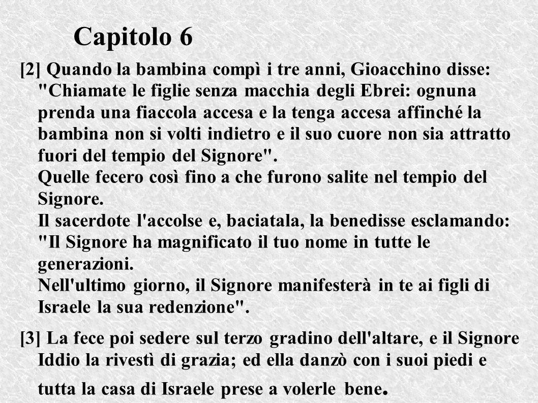Capitolo 6 [2] Quando la bambina compì i tre anni, Gioacchino disse: