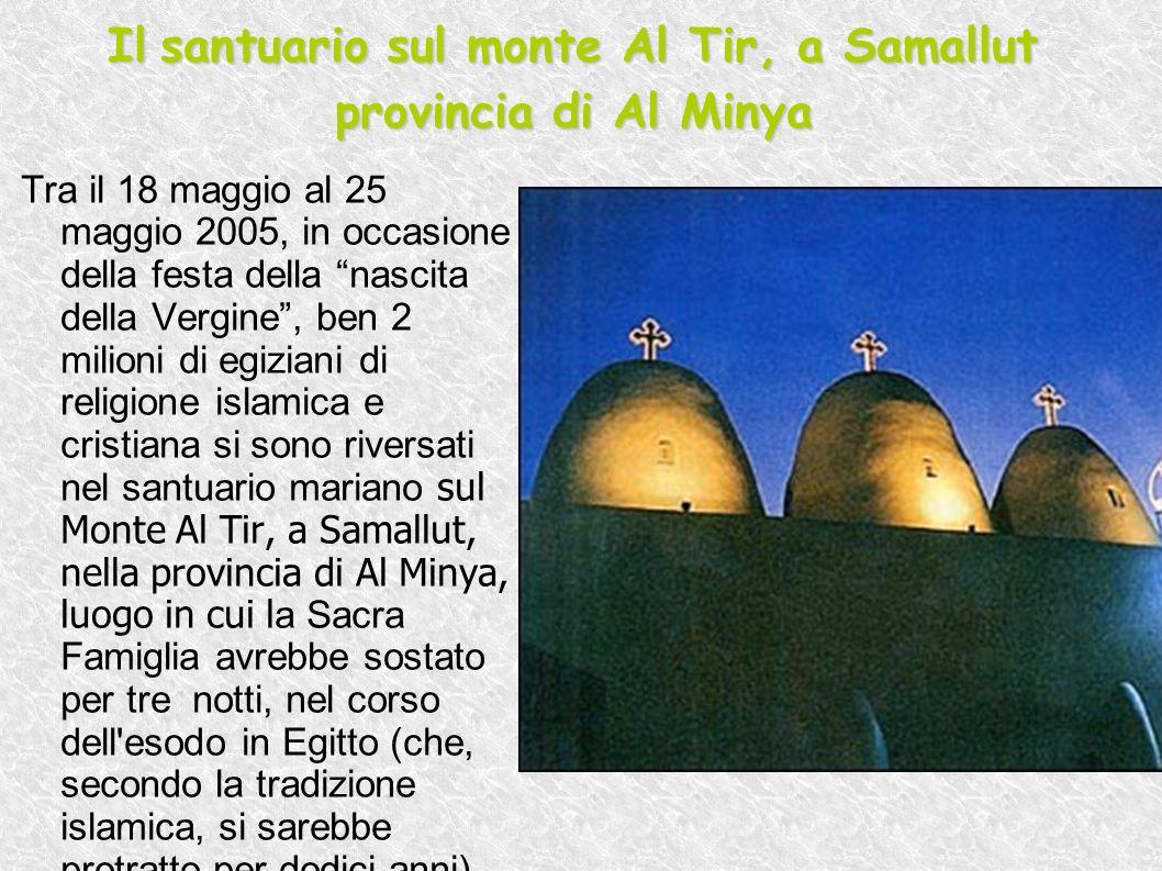 Il santuario sul monte Al Tir, a Samallut provincia di Al Minya Il santuario sul monte Al Tir, a Samallut provincia di Al Minya Tra il 18 maggio al 25