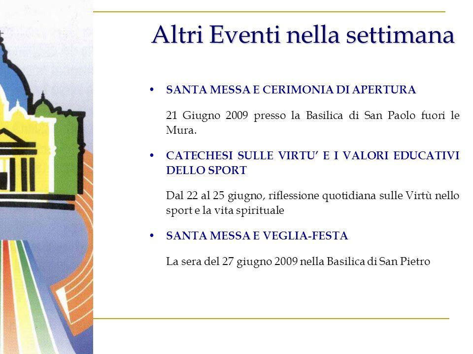 Altri Eventi nella settimana SANTA MESSA E CERIMONIA DI APERTURA 21 Giugno 2009 presso la Basilica di San Paolo fuori le Mura.