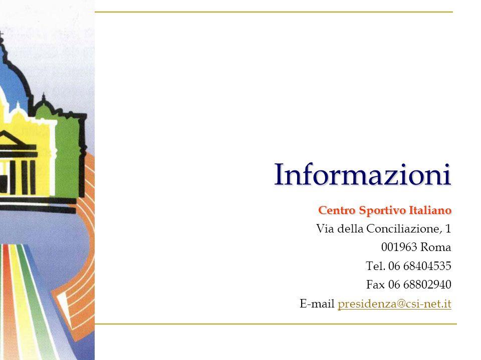 Centro Sportivo Italiano Via della Conciliazione, 1 001963 Roma Tel.
