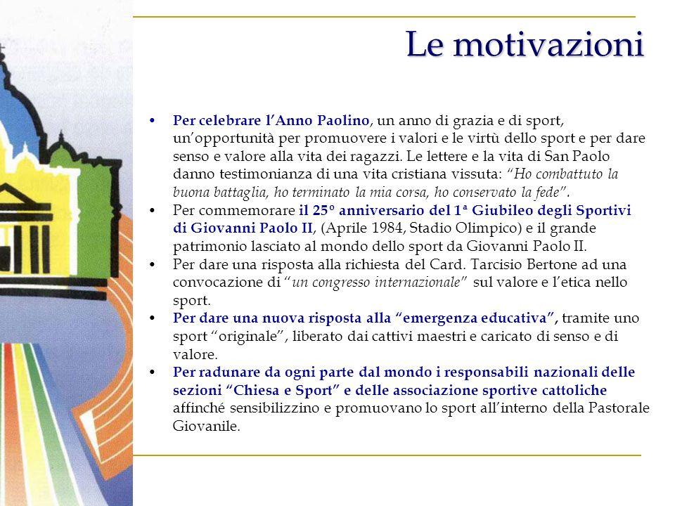 Per celebrare lAnno Paolino, un anno di grazia e di sport, unopportunità per promuovere i valori e le virtù dello sport e per dare senso e valore alla vita dei ragazzi.