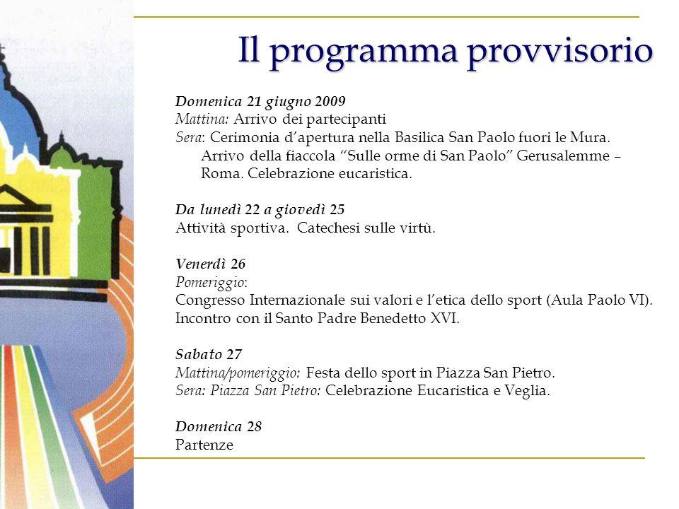 Domenica 21 giugno 2009 Mattina: Arrivo dei partecipanti Sera : Cerimonia dapertura nella Basilica San Paolo fuori le Mura.
