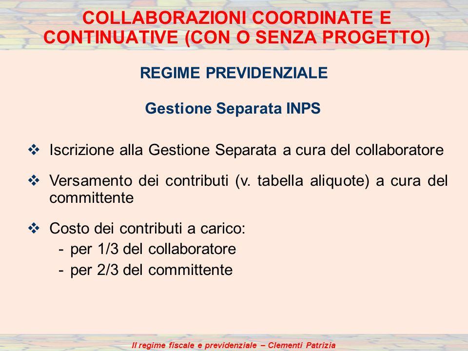 Il regime fiscale e previdenziale – Clementi Patrizia COLLABORAZIONI COORDINATE E CONTINUATIVE (CON O SENZA PROGETTO) REGIME PREVIDENZIALE Gestione Se