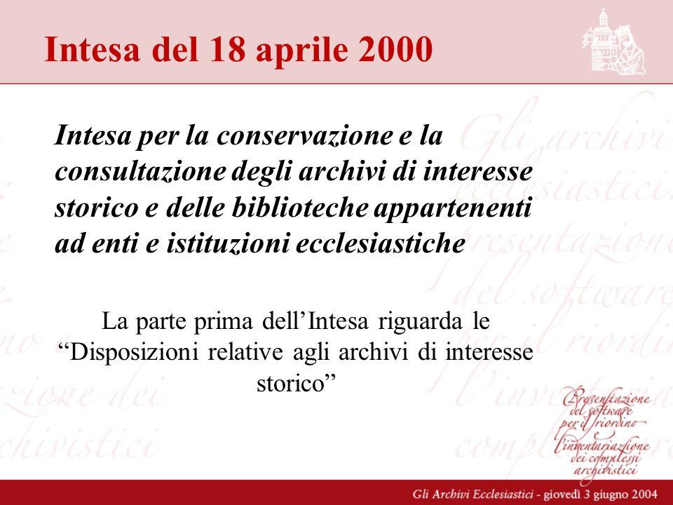 Intesa del 18 aprile 2000 Intesa per la conservazione e la consultazione degli archivi di interesse storico e delle biblioteche appartenenti ad enti e