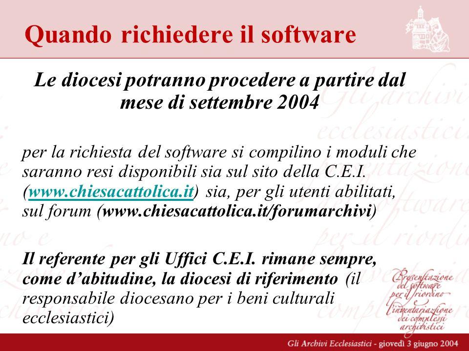 Quando richiedere il software Le diocesi potranno procedere a partire dal mese di settembre 2004 per la richiesta del software si compilino i moduli che saranno resi disponibili sia sul sito della C.E.I.