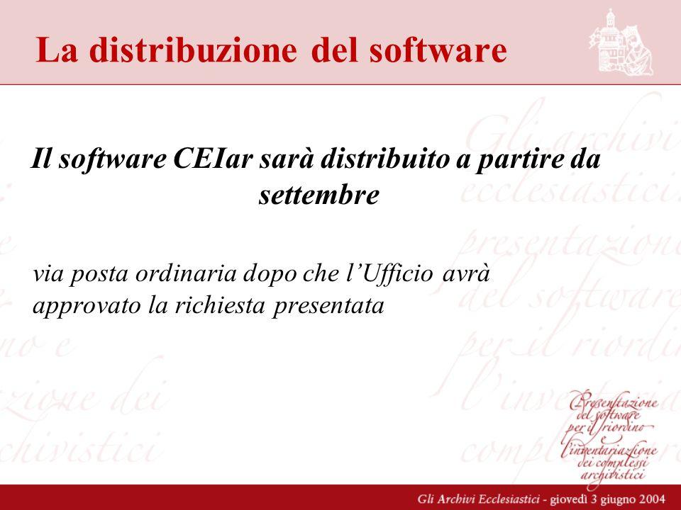La distribuzione del software Il software CEIar sarà distribuito a partire da settembre via posta ordinaria dopo che lUfficio avrà approvato la richiesta presentata