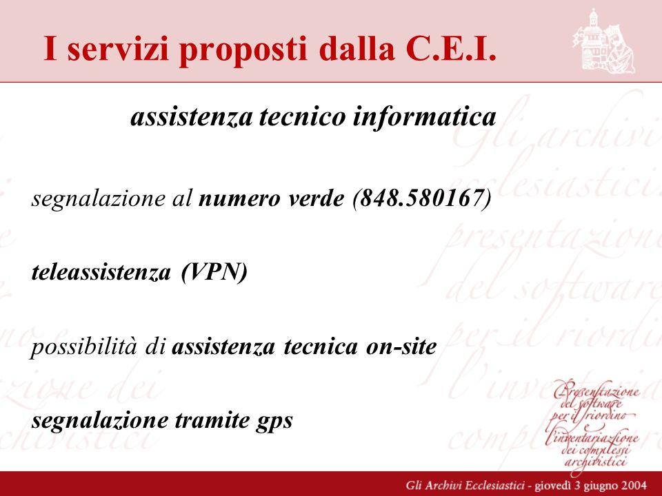 I servizi proposti dalla C.E.I. assistenza tecnico informatica segnalazione al numero verde (848.580167) teleassistenza (VPN) possibilità di assistenz