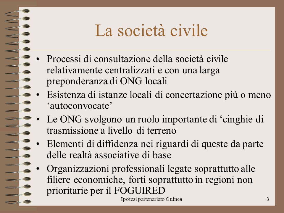 Ipotesi partenariato Guinea3 La società civile Processi di consultazione della società civile relativamente centralizzati e con una larga preponderanz