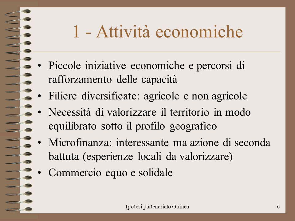 Ipotesi partenariato Guinea6 1 - Attività economiche Piccole iniziative economiche e percorsi di rafforzamento delle capacità Filiere diversificate: a
