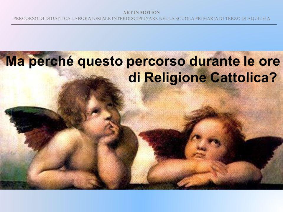 ART IN MOTION PERCORSO DI DIDATTICA LABORATORIALE INTERDISCIPLINARE NELLA SCUOLA PRIMARIA DI TERZO DI AQUILEIA INDICAZIONI C.E.I.