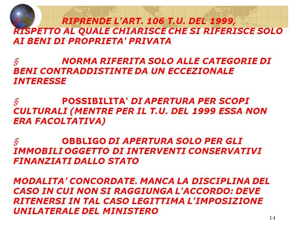 13 Art. 104 Fruizione di beni culturali di proprietà privata.