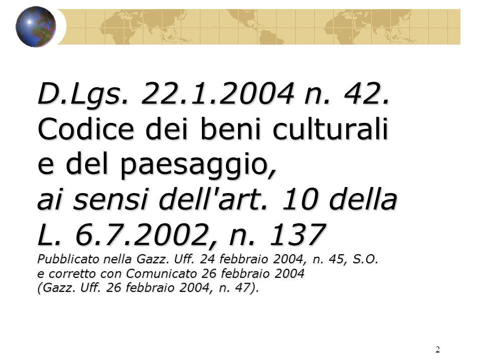 2 D.Lgs.22.1.2004 n. 42. Codice dei beni culturali e del paesaggio, ai sensi dell art.