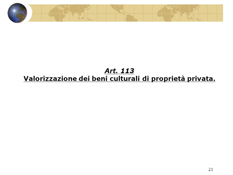20 PARALLELISMO CON QUANTO VISTO A PROPOSITO DELLA FRUIZIONE (ART.