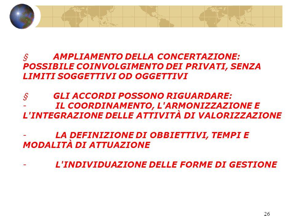 25 DIFFERENZE RISPETTO ALLA VALORIZZAZIONE DEI BENI CULTURALI DI APPARTENENZA PUBBLICA: ART. 112