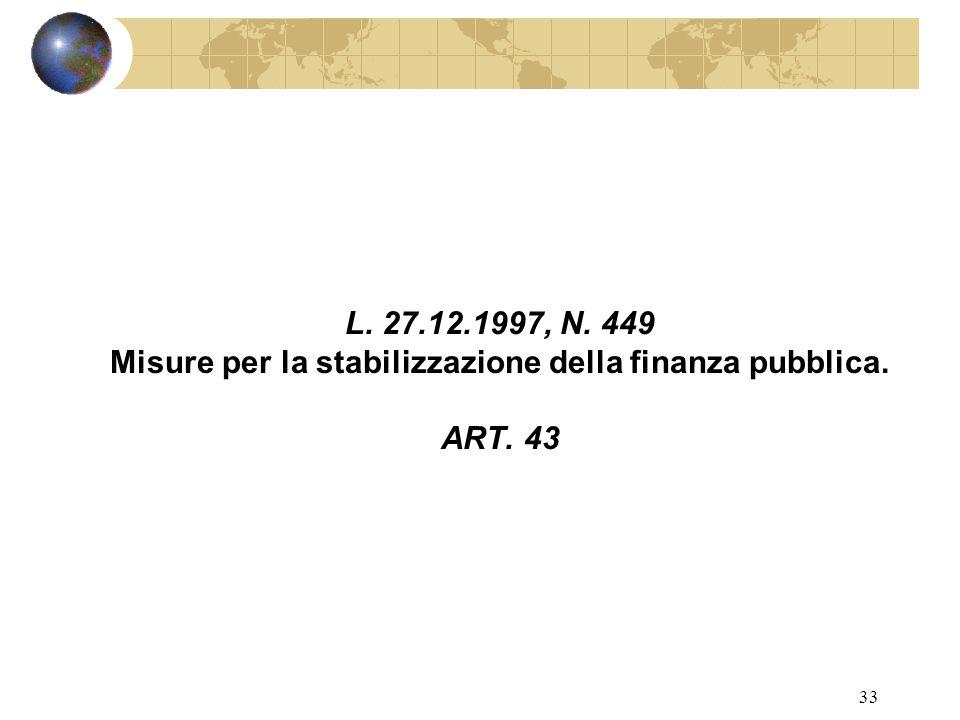 32 NORMA INNOVATIVA CHE TROVA PRECEDENTI IN ALCUNE DISPOSIZIONI RIFERITE PER LO PIU ALLE PUBBLICHE AMMINISTRAZIONI: Definizione ex l.