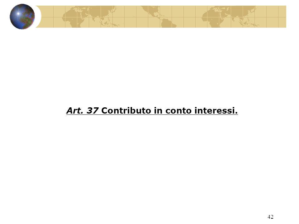 41 Art. 36 Erogazione del contributo. SOSTITUISCE ART.