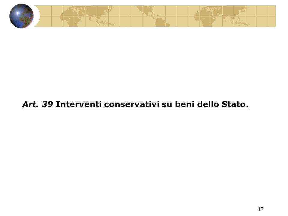 46 Art. 38 Apertura al pubblico degli immobili oggetto di interventi conservativi.