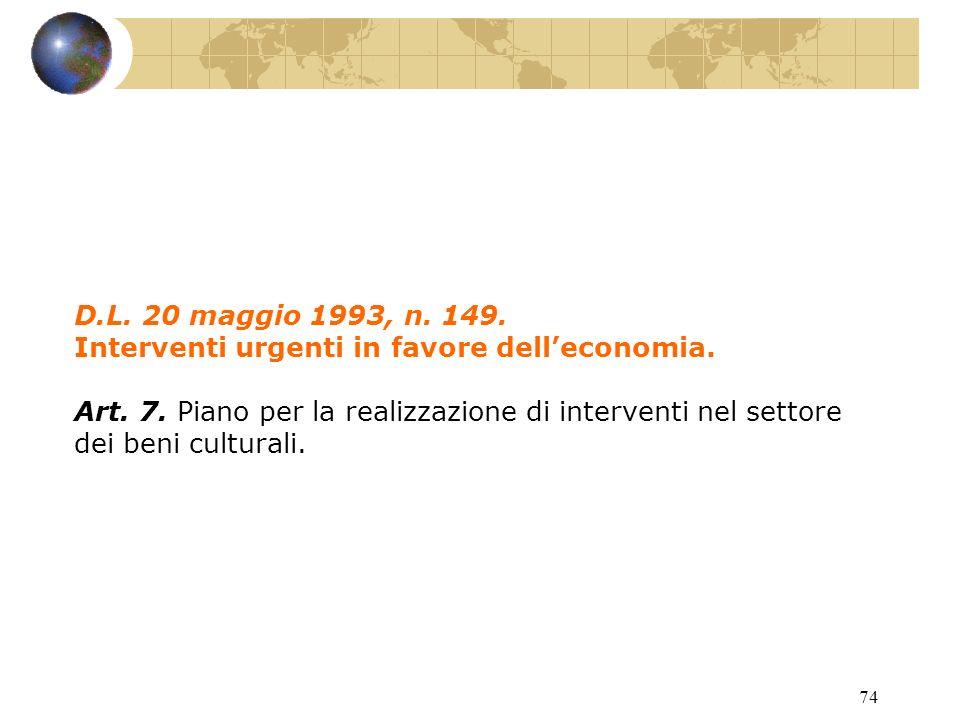 73 L. 10 febbraio 1992, n. 145. Interventi organici di tutela e valorizzazione dei beni culturali.