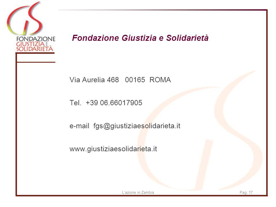 Lazione in ZambiaPag. 17 Fondazione Giustizia e Solidarietà Via Aurelia 468 00165 ROMA Tel.
