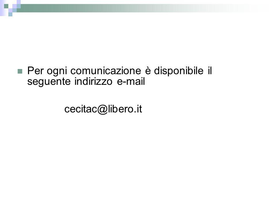 Per ogni comunicazione è disponibile il seguente indirizzo e-mail cecitac@libero.it