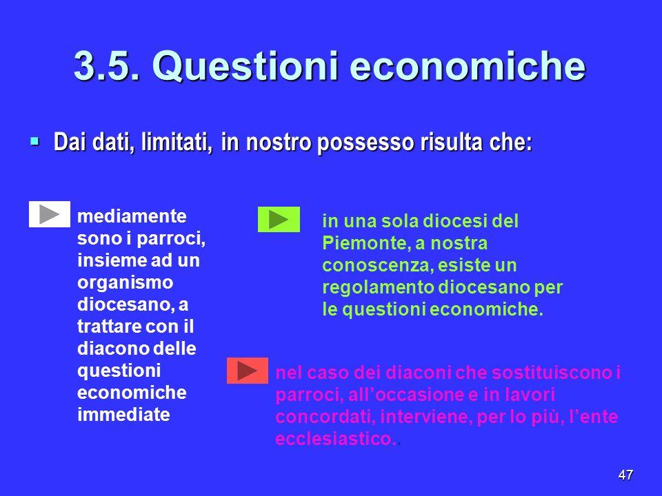 47 3.5. Questioni economiche Dai dati, limitati, in nostro possesso risulta che: Dai dati, limitati, in nostro possesso risulta che: mediamente sono i