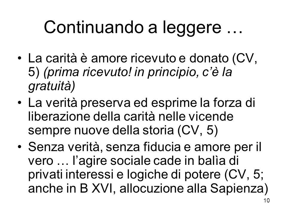 10 Continuando a leggere … La carità è amore ricevuto e donato (CV, 5) (prima ricevuto.