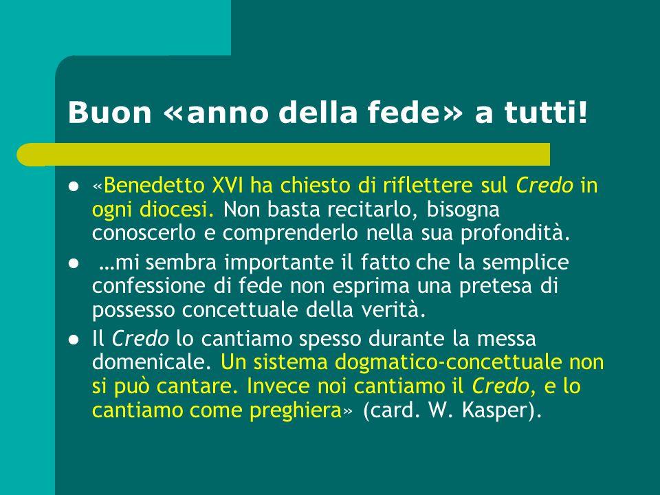 Buon «anno della fede» a tutti! «Benedetto XVI ha chiesto di riflettere sul Credo in ogni diocesi. Non basta recitarlo, bisogna conoscerlo e comprende