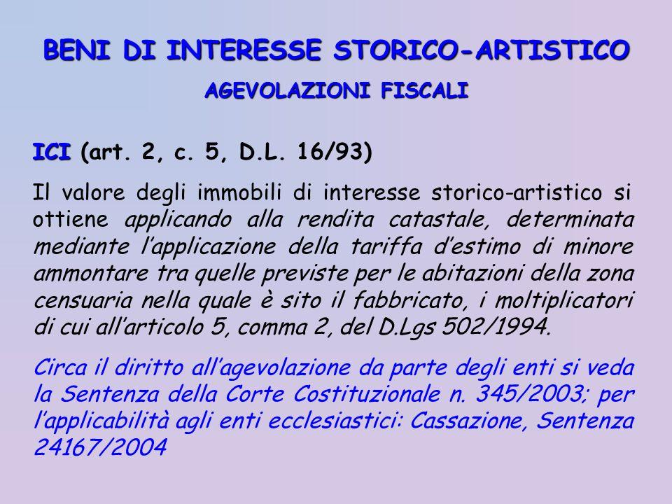 ICI ICI (art. 2, c. 5, D.L. 16/93) Il valore degli immobili di interesse storico-artistico si ottiene applicando alla rendita catastale, determinata m