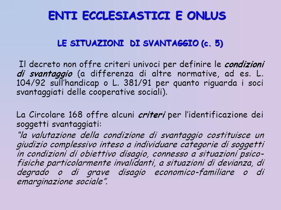 LE SITUAZIONI DI SVANTAGGIO (c. 5) Il decreto non offre criteri univoci per definire le condizioni di svantaggio (a differenza di altre normative, ad