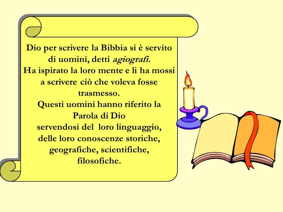Per EBREI Per CRISTIANI LA BIBBIA è il Libro della Parola di Dio. Lautore principale della Bibbia è Dio stesso.