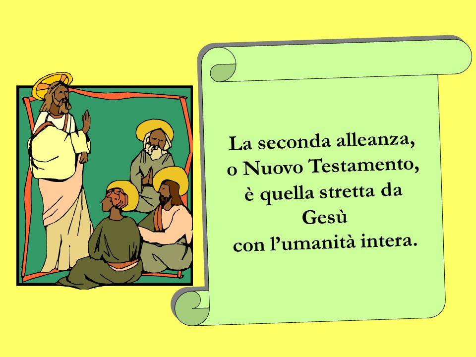 La prima alleanza, o Antico Testamento, Dio lha stipulata con il solo Popolo di Israele. La prima alleanza, o Antico Testamento, Dio lha stipulata con