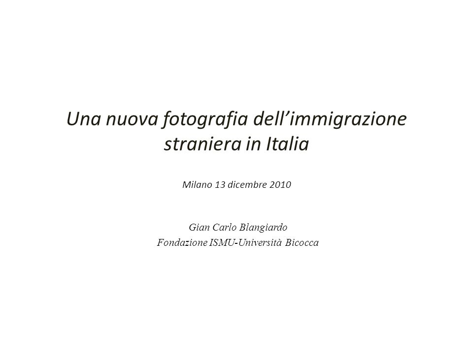 Quanti e quanti in più? Gian Carlo Blangiardo, Fondazione ISMU- Università Bicocca