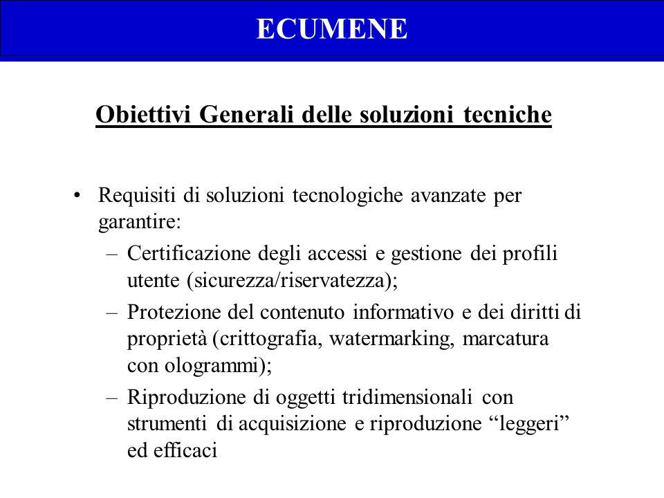 BEWEB, beni ecclesiali in WEB Obiettivi Generali delle soluzioni tecniche Requisiti di soluzioni tecnologiche avanzate per garantire: –Certificazione
