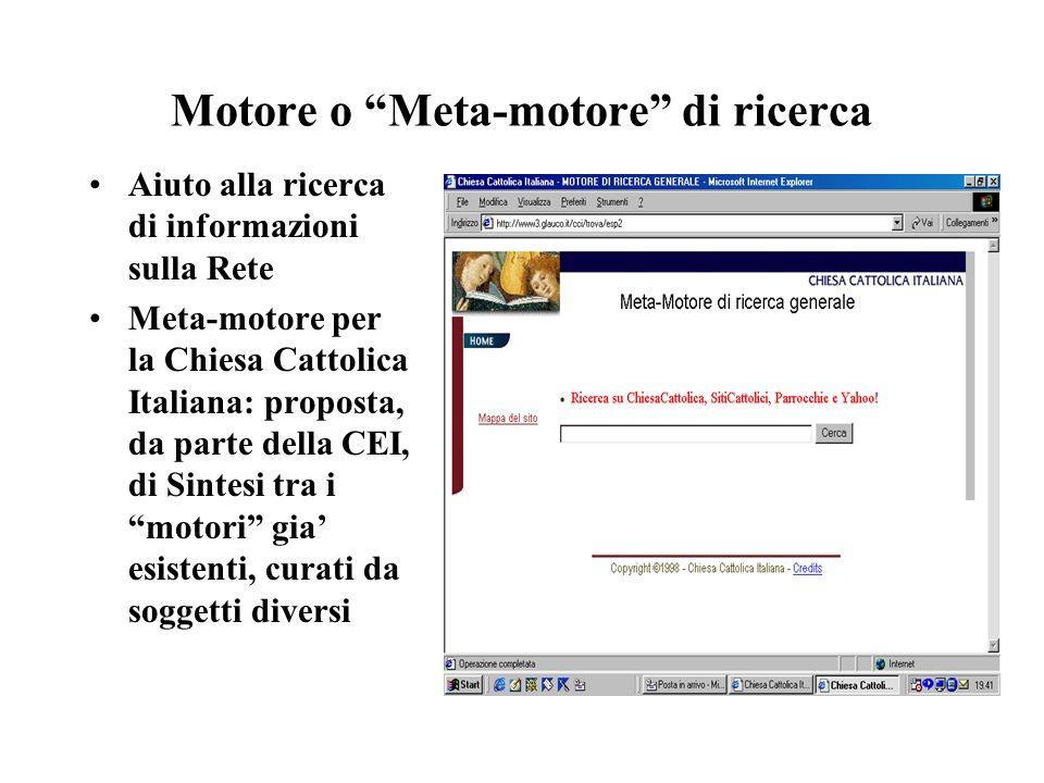 Motore o Meta-motore di ricerca Aiuto alla ricerca di informazioni sulla Rete Meta-motore per la Chiesa Cattolica Italiana: proposta, da parte della C