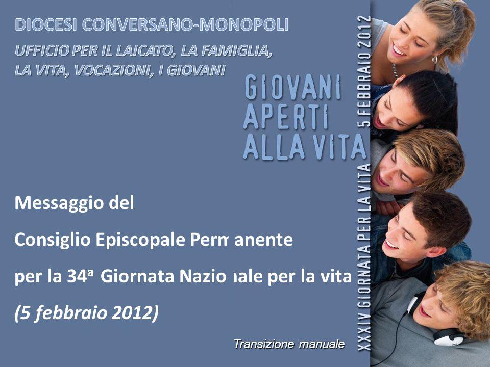 Messaggio del Consiglio Episcopale Permanente per la 34 a Giornata Nazionale per la vita (5 febbraio 2012) Transizione manuale