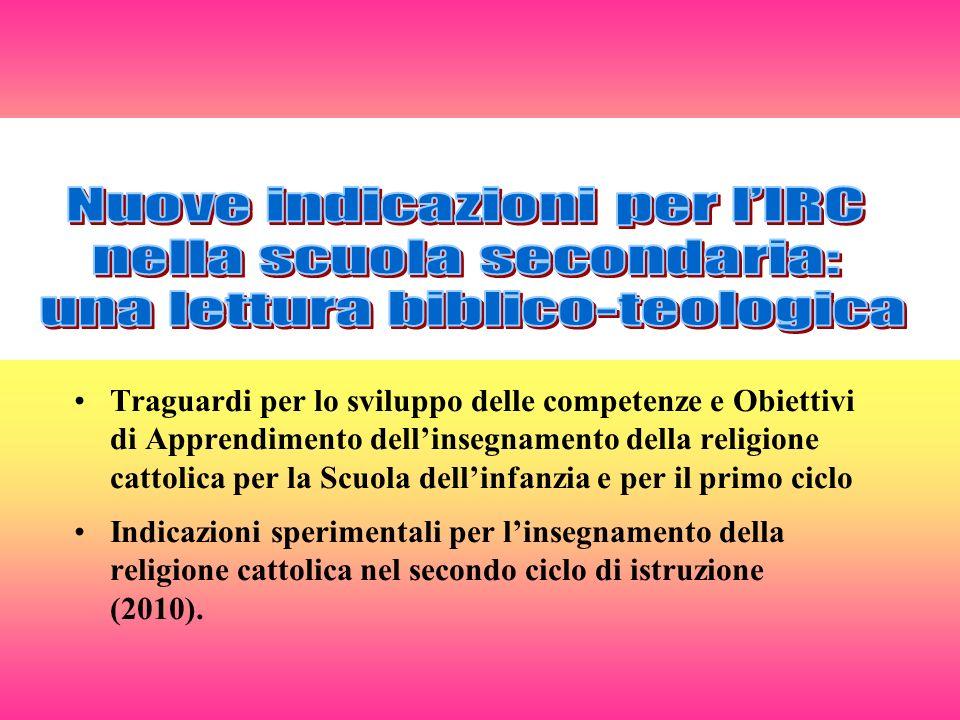 Traguardi per lo sviluppo delle competenze e Obiettivi di Apprendimento dellinsegnamento della religione cattolica per la Scuola dellinfanzia e per il