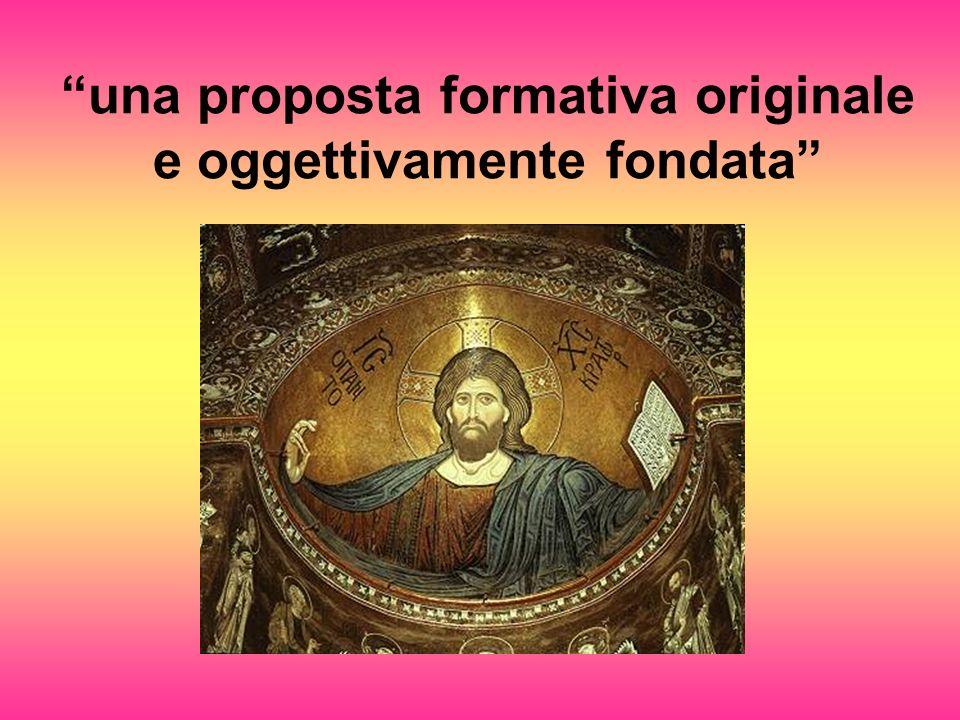 una proposta formativa originale e oggettivamente fondata