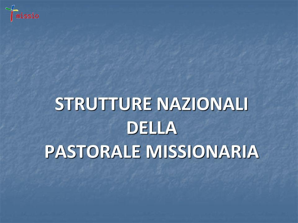STRUTTURE NAZIONALI DELLA PASTORALE MISSIONARIA