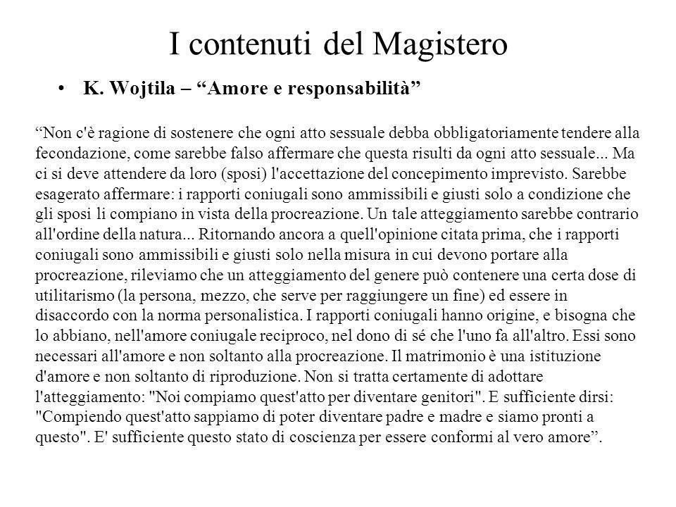 I contenuti del Magistero Alcuni interventi dei Padri Conciliari Humanae Vitae (Paolo VI) Per mezzo della reciproca donazione personale, loro propria