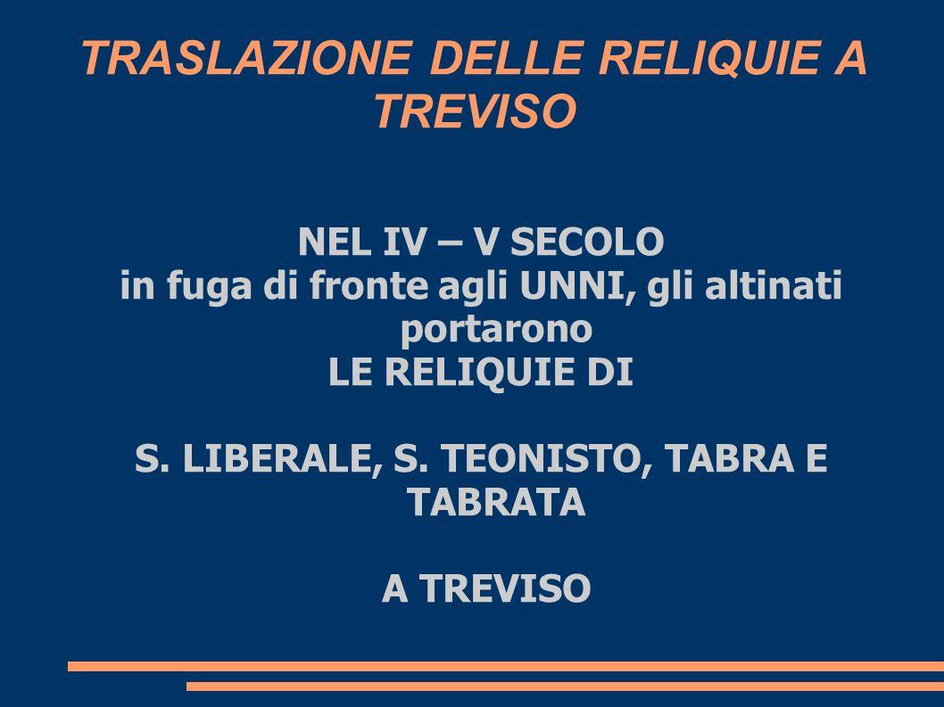 LA CHIESA DI TREVISO TRA 600 E 700 Vive un periodo di passaggio dal lassismo alla fede riscoperta dopo il Concilio di Trento.