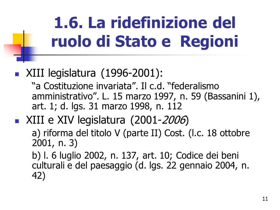 11 1.6. La ridefinizione del ruolo di Stato e Regioni XIII legislatura (1996-2001): a Costituzione invariata. Il c.d. federalismo amministrativo. L. 1