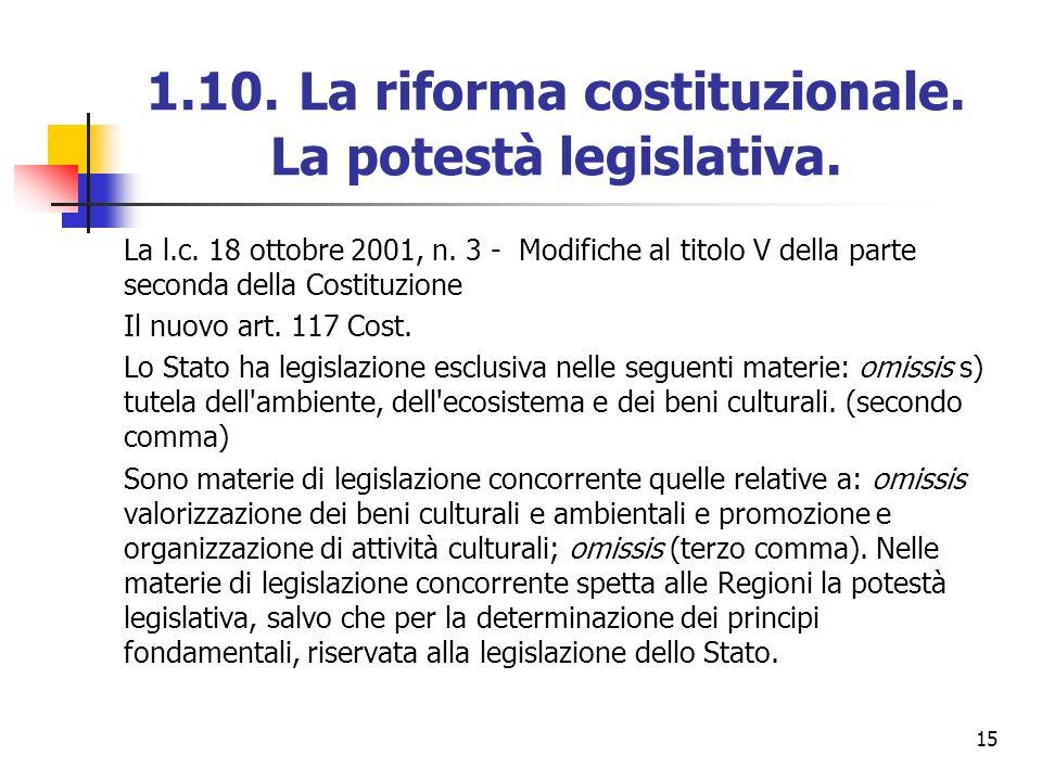 15 1.10. La riforma costituzionale. La potestà legislativa. La l.c. 18 ottobre 2001, n. 3 - Modifiche al titolo V della parte seconda della Costituzio
