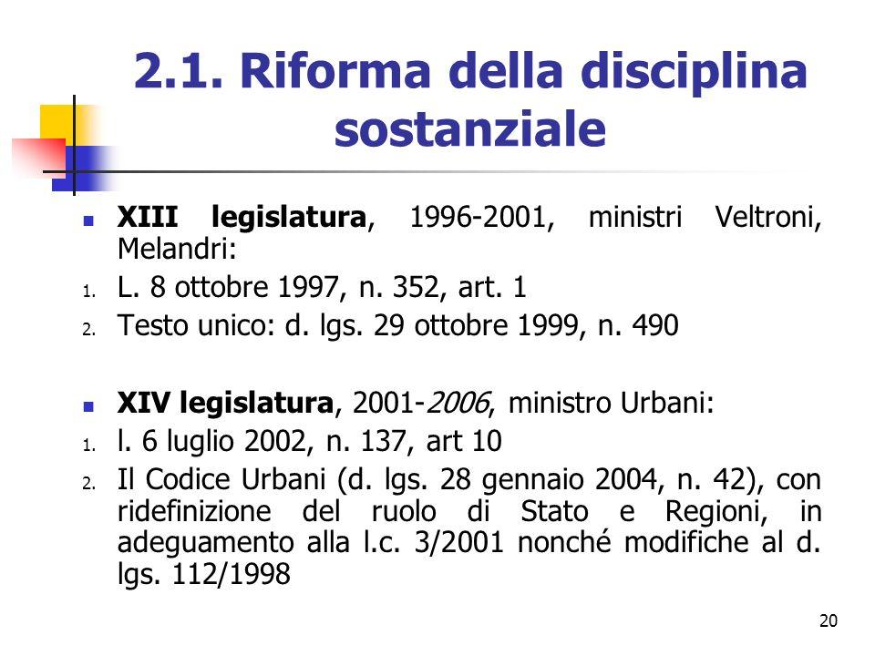 20 2.1. Riforma della disciplina sostanziale XIII legislatura, 1996-2001, ministri Veltroni, Melandri: 1. L. 8 ottobre 1997, n. 352, art. 1 2. Testo u