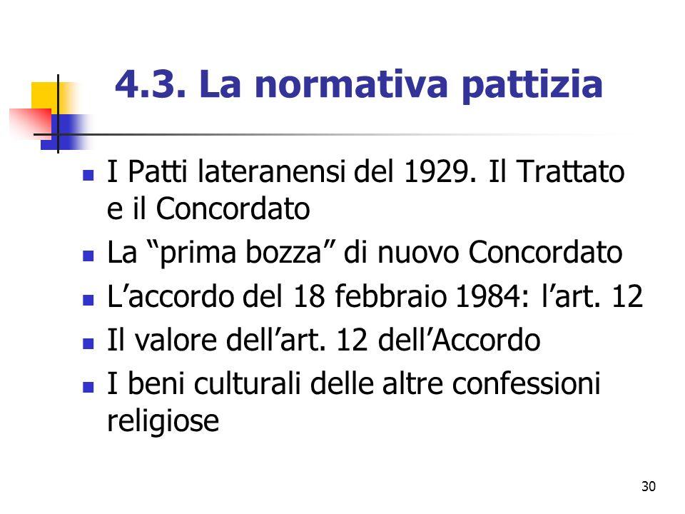 30 4.3. La normativa pattizia I Patti lateranensi del 1929. Il Trattato e il Concordato La prima bozza di nuovo Concordato Laccordo del 18 febbraio 19