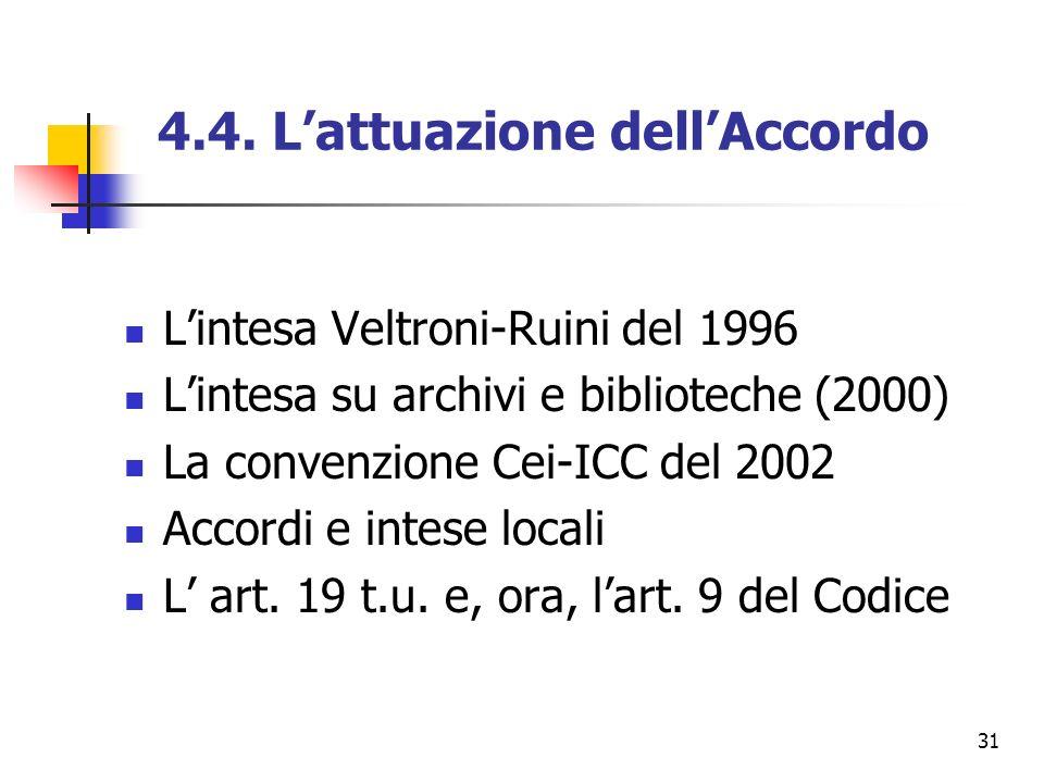 31 4.4. Lattuazione dellAccordo Lintesa Veltroni-Ruini del 1996 Lintesa su archivi e biblioteche (2000) La convenzione Cei-ICC del 2002 Accordi e inte
