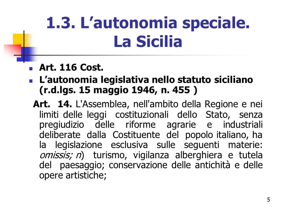 5 1.3. Lautonomia speciale. La Sicilia Art. 116 Cost. Lautonomia legislativa nello statuto siciliano (r.d.lgs. 15 maggio 1946, n. 455 ) Art. 14. L'Ass
