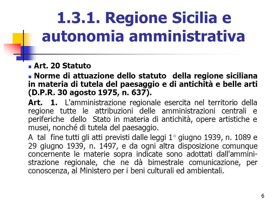 6 1.3.1. Regione Sicilia e autonomia amministrativa Art. 20 Statuto Norme di attuazione dello statuto della regione siciliana in materia di tutela del
